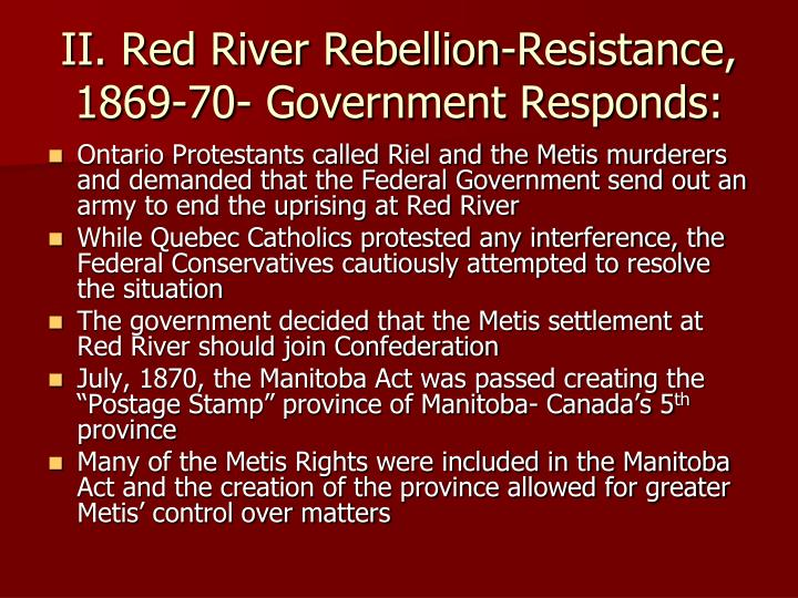 II. Red River Rebellion-Resistance, 1869-70- Government Responds: