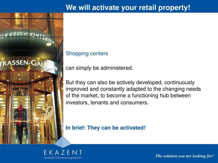 We will activate your retail property!
