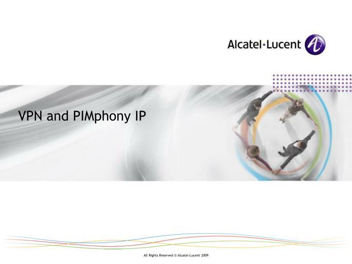 VPN and PIMphony IP