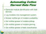 automating cotton harvest data flow