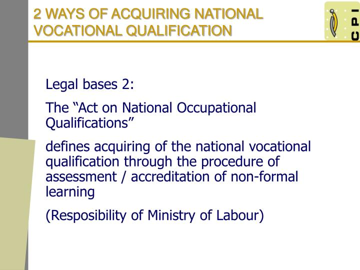 2 WAYS OF ACQUIRING NATIONAL VOCATIONAL QUALIFICATION