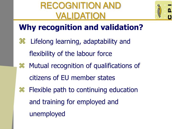 RECOGNITION AND VALIDATION