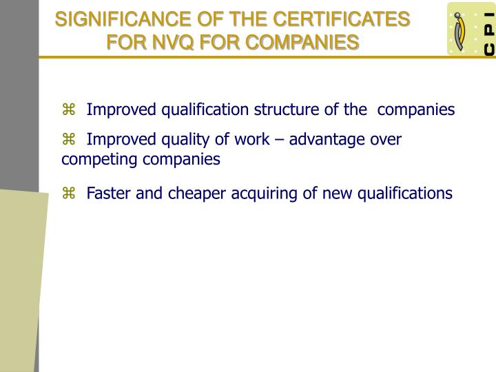 SIGNIFICANCE OF THE CERTIFICATES FOR NVQ FOR COMPANIES