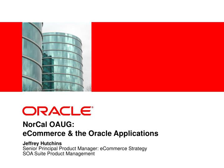 norcal oaug ecommerce the oracle applications n.