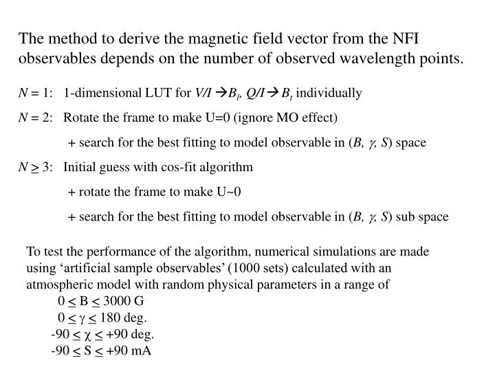 The method to derive the magnetic field vector from the NFI observables depends on the number of observed wavelength points.