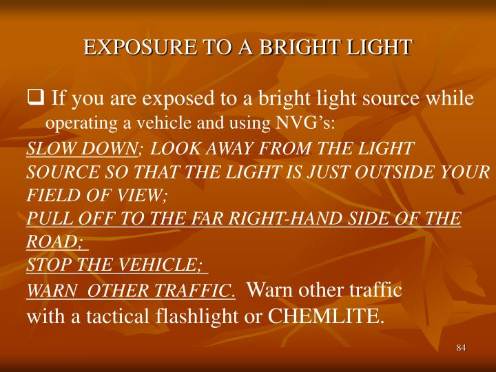 EXPOSURE TO A BRIGHT LIGHT