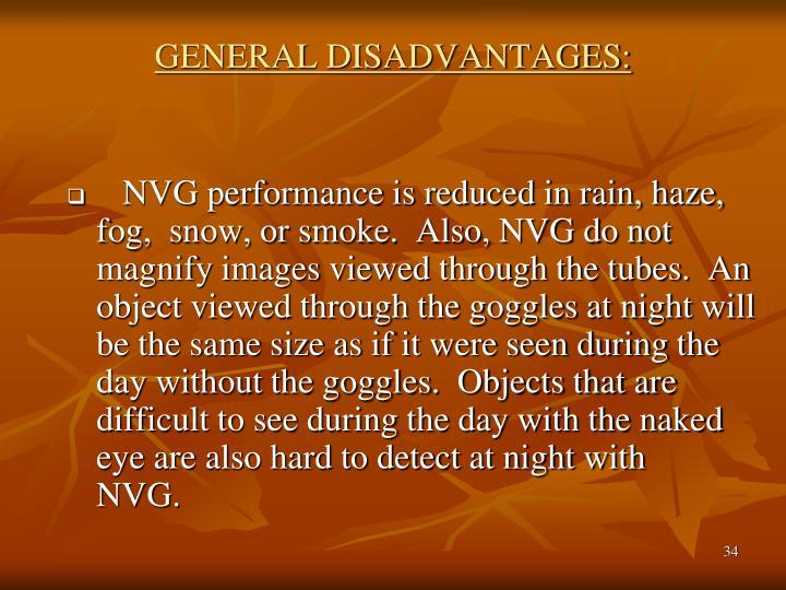 GENERAL DISADVANTAGES: