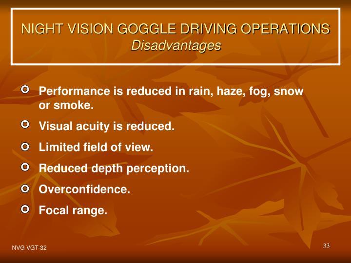 Performance is reduced in rain, haze, fog, snow or smoke.