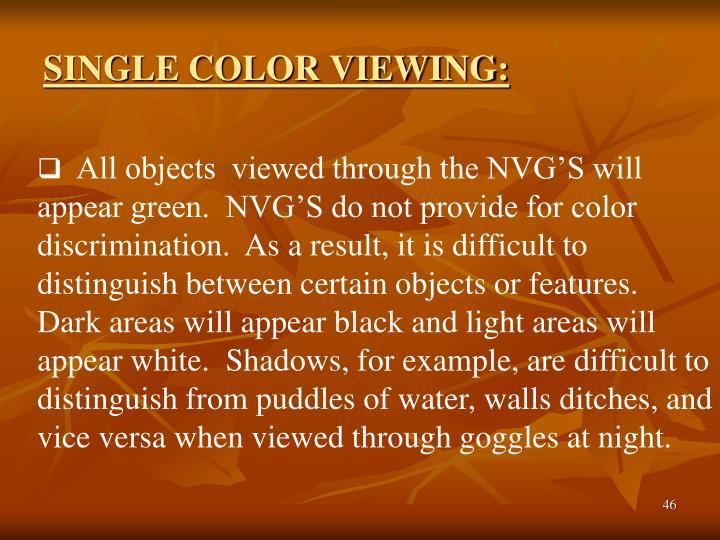 SINGLE COLOR VIEWING: