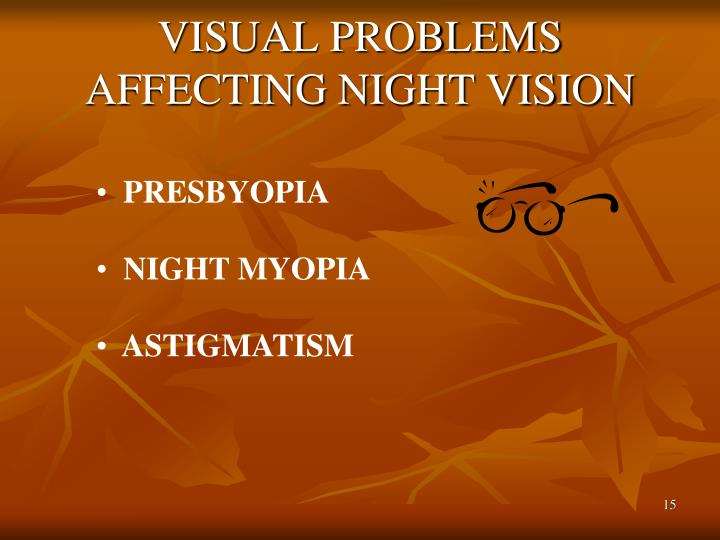 VISUAL PROBLEMS AFFECTING NIGHT VISION