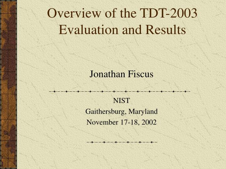 overview of the tdt 2003 evaluation and results n.