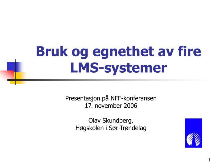 Bruk og egnethet av fire lms systemer