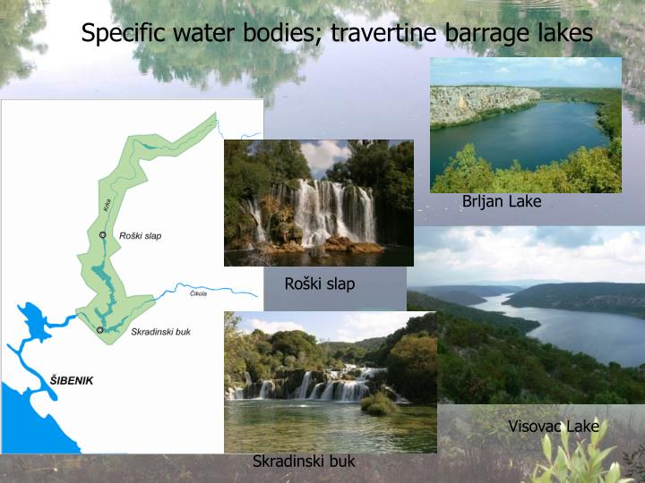 Specific water bodies; travertine barrage lakes
