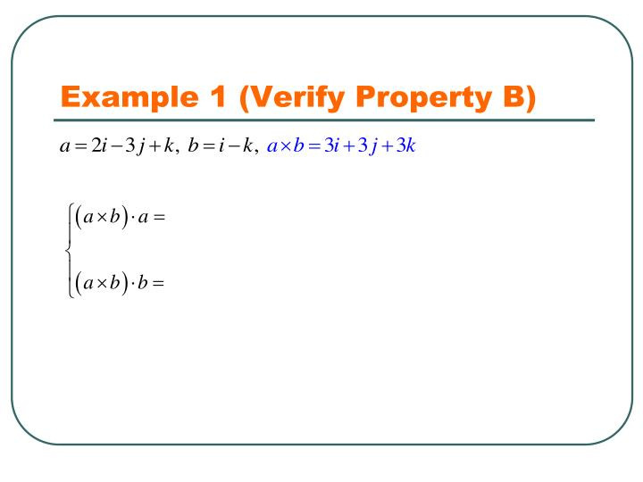 Example 1 (Verify Property B)