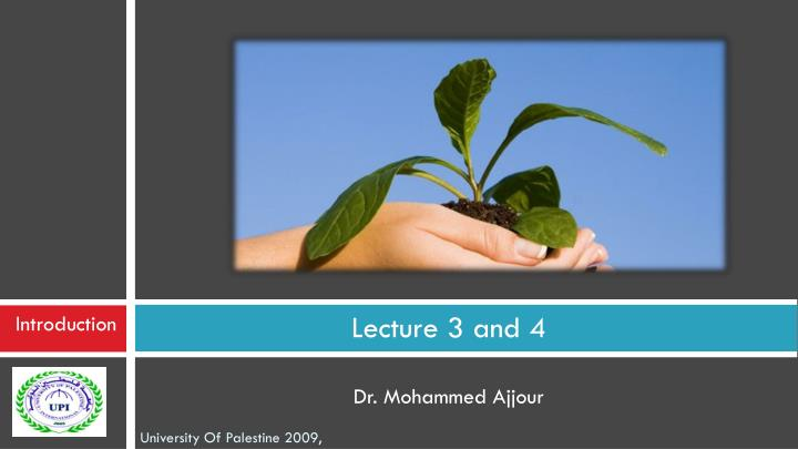 lecture 3 and 4 dr mohammed ajjour n.