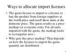 ways to allocate import licenses