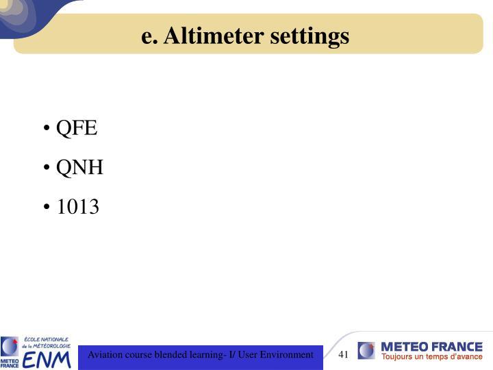 e. Altimeter settings