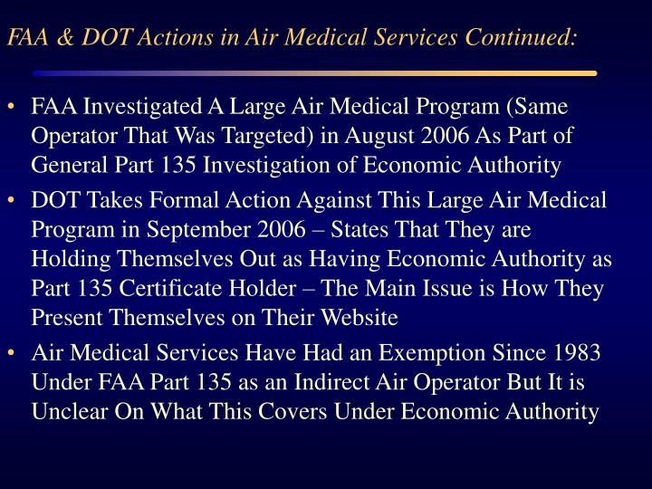 FAA & DOT Actions in Air Medical Services Continued: