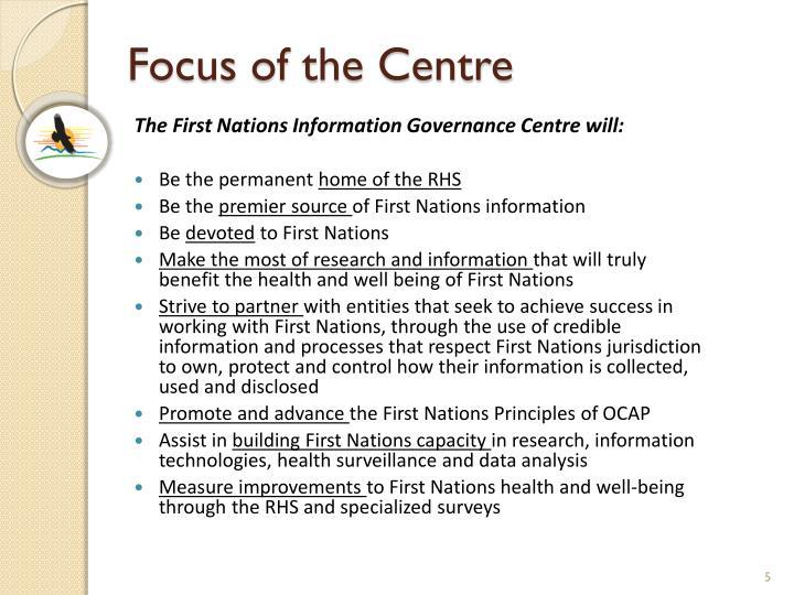 Focus of the Centre