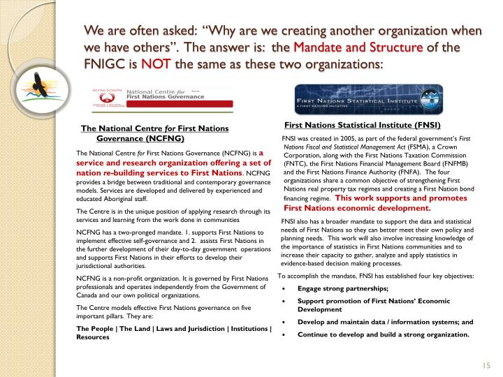 """We are often asked:  """"Why are we creating another organization when we have others"""".  The answer is:  the"""