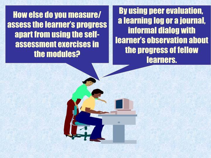 How else do you measure/