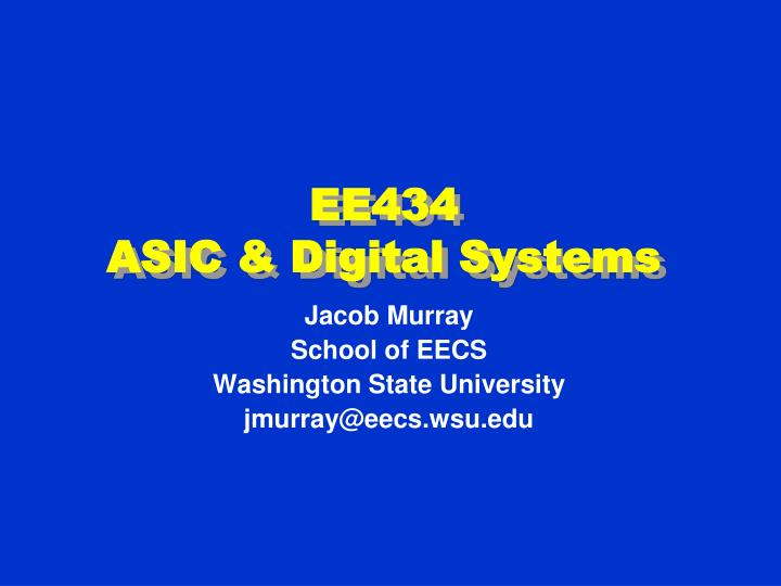 Ee434 asic digital systems