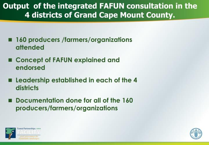 Output  of the integrated FAFUN consultation in the 4 districts of Grand Cape Mount County.