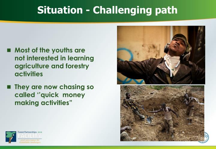 Situation - Challenging path