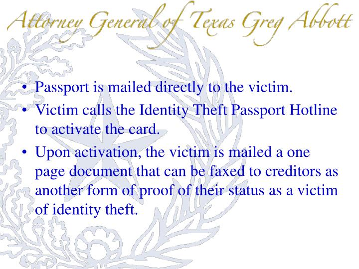 Passport is mailed directly to the victim.