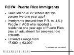 roya puerto rico immigrants