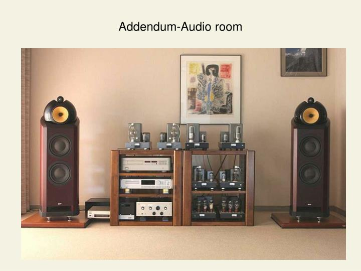 Addendum-Audio room