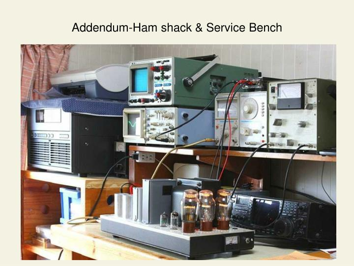 Addendum-Ham shack & Service Bench