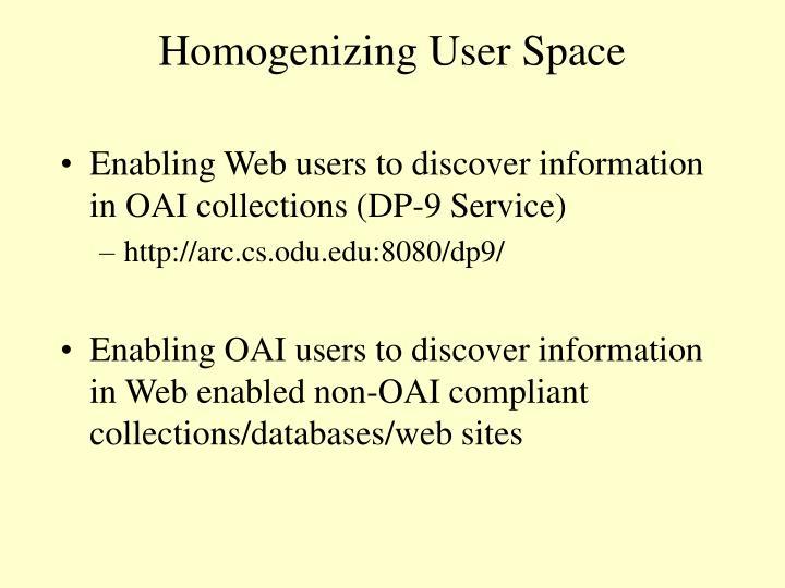 Homogenizing User Space