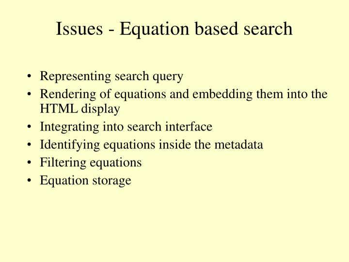 Issues - Equation based search
