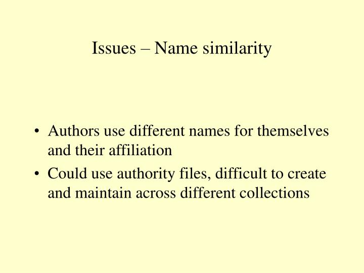 Issues – Name similarity