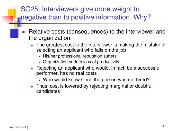 SO25: Interviewers give more weight to negative than to positive information. Why?