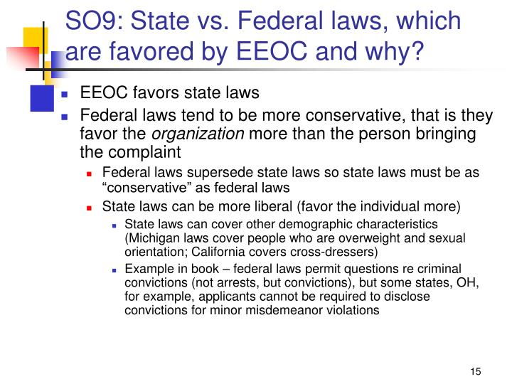SO9: State vs. Federal laws, which are favored by EEOC and why?