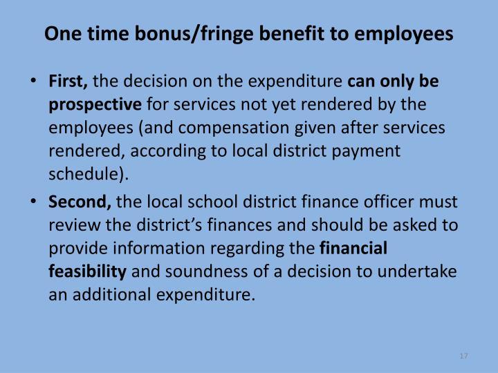 One time bonus/fringe benefit to employees