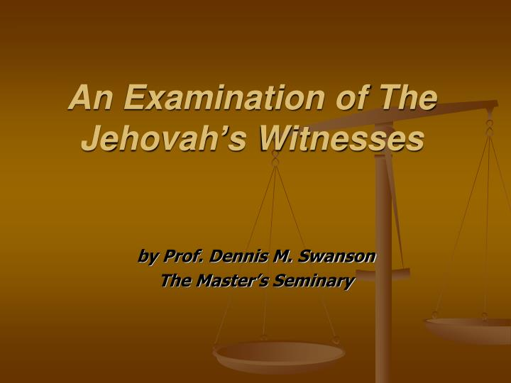 An examination of the jehovah s witnesses
