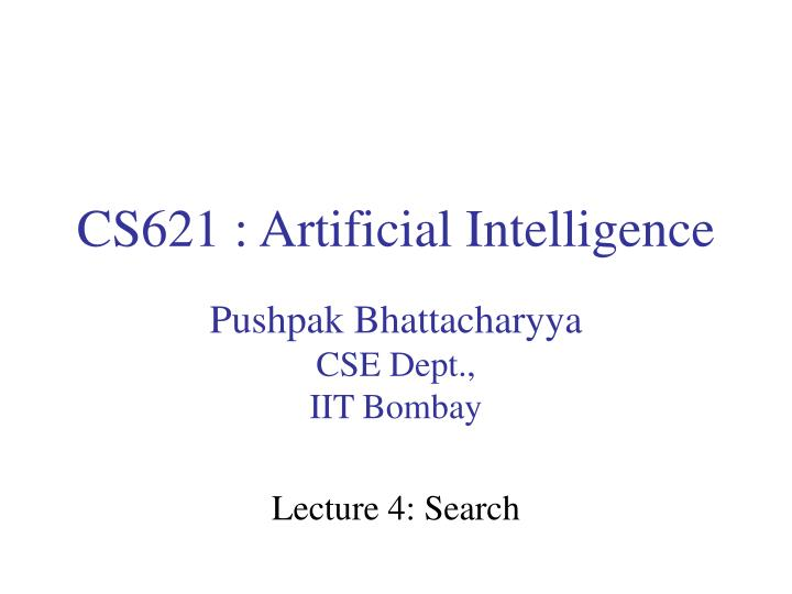 Cs621 artificial intelligence