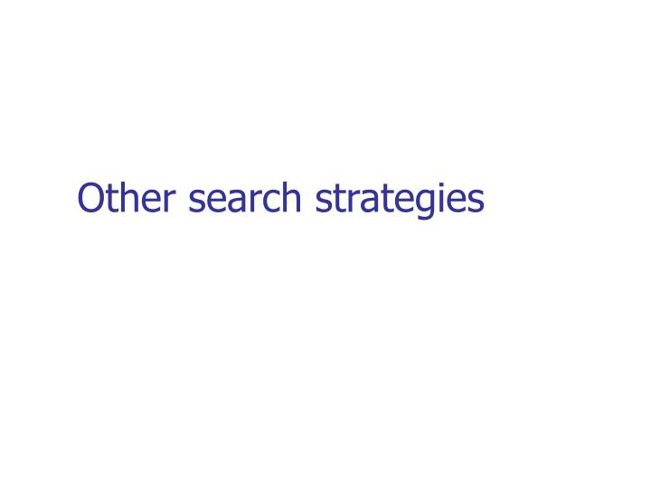 Other search strategies