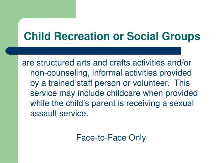 Child Recreation or Social Groups