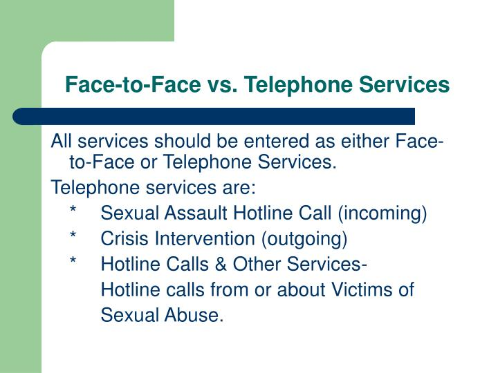 Face-to-Face vs. Telephone Services