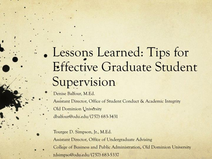 Lessons learned tips for effective graduate student supervision1