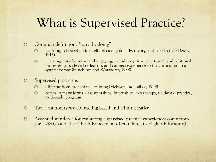 What is Supervised Practice?