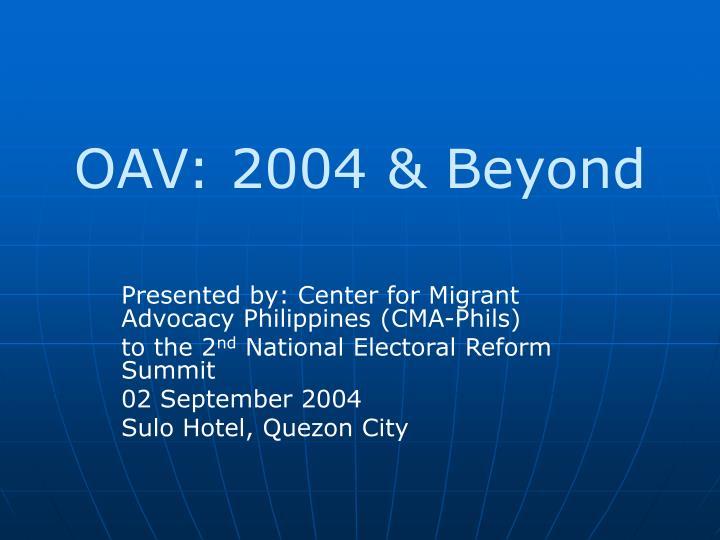 Oav 2004 beyond