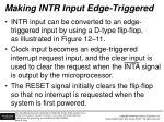 making intr input edge triggered