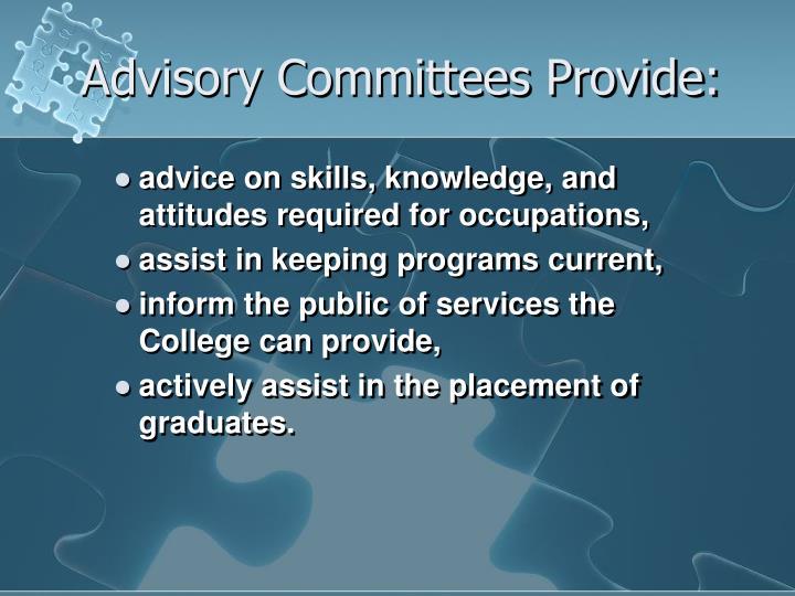Advisory Committees Provide: