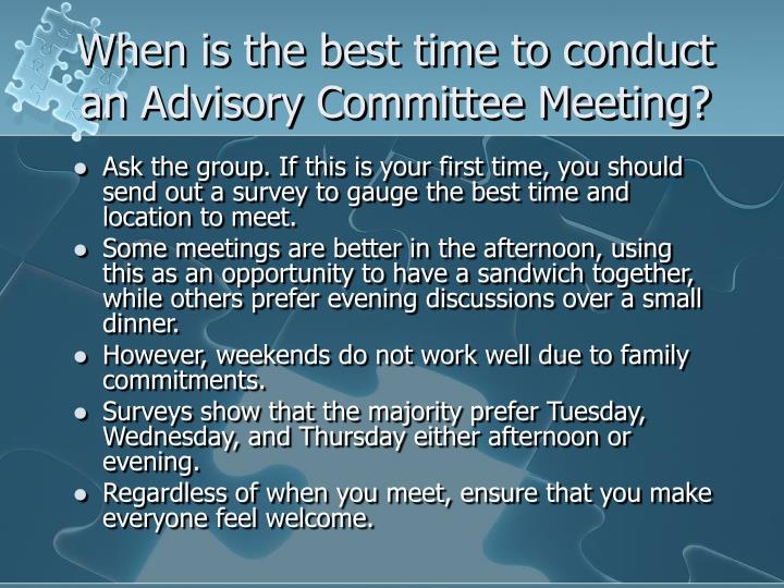 When is the best time to conduct an Advisory Committee Meeting?