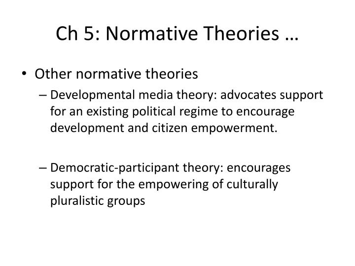 Ch 5: Normative Theories …